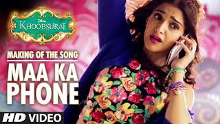Exclusive: Making of Maa Ka Phone |  Khoobsurat | Sonam Kapoor
