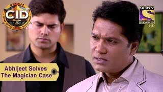 Your Favorite Character   Abhijeet Solves The Magician Case   CID