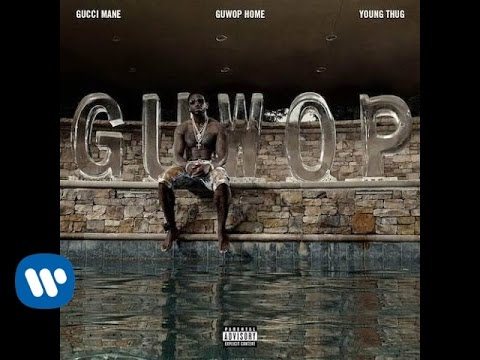 Gucci Mane Guwop Home feat. Young Thug Official Music Video