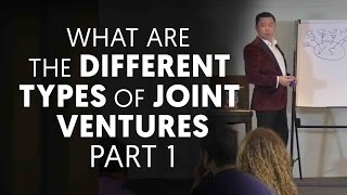 What Are the Different Types of Joint Ventures Part 1 - Joint Venture Marketing Ep. 6
