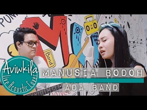 Ada Band - Manusia Bodoh (Live Acoustic Cover by Aviwkila)
