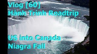 Hành Trình Roadtrip US into Canada Niagra Fall [ Vlog 60 ]