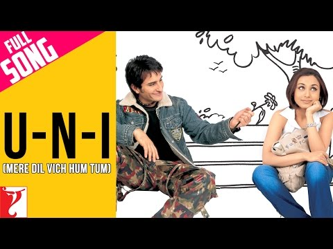 U-n-I (Mere Dil Vich Hum Tum) - Full Song | Hum Tum | Saif Ali Khan | Rani Mukerji-hdvid.in