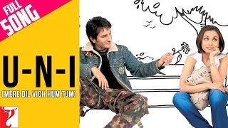 U-n-I (Mere Dil Vich Hum Tum) - Full Song | Hum Tum | Saif Ali Khan | Rani Mukerji