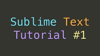 Sublime Text Introduction (Tutorial #1)
