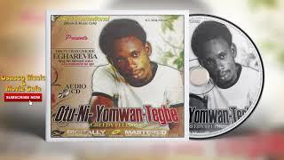 Benin Music Mix► Otu-Ni-Yomwan-Tegbe [Full Album] by Osayomore Egharevba