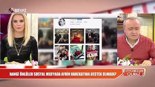 Afrin operasyonuna hangi ünlüler destek vermedi?
