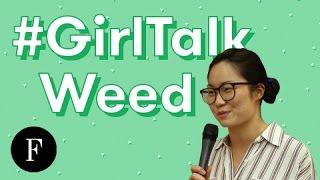 Women Talk Weed Legalization & More! | #GirlTalk