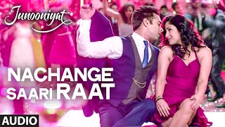 Nachange Saari Raat Full Song | JUNOONIYAT | Pulkit Samrat,Yami Gautam| T-Series