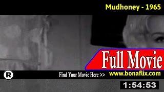 Watch: Mudhoney (1965) Full Movie Online