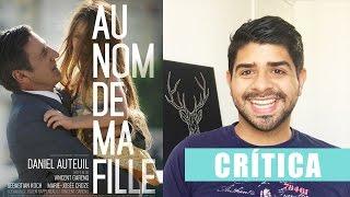 EN EL NOMBRE DE MI HIJA - AU NOM DE MA FILLE - Critica #84 - Daniel Rojas