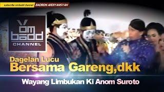 Ketawa sampai lemas Dagelan  Lucu  Bersama Gareng dkk Wayang Limbukan ~ Ki Anom Suroto