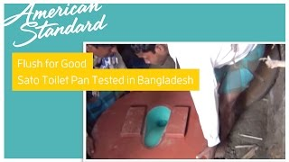 Flush for Good: American Standard's Sanitary Toilet Pan Tested in Bangladesh