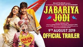 Jabariya Jodi – Official Trailer | Sidharth Malhotra, Parineeti Chopra |  2nd August 2019