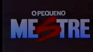 O pequeno Mestre (abertura da Globo)