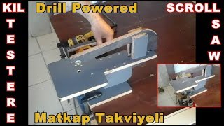 Making a Homemade Scroll Saw (Drill Powered) - El Yapımı Kıl Testere Makinası