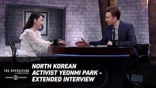 North Korean Activist Yeonmi Park - Extended Interview - The Opposition w/ Jordan Klepper