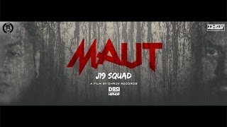 J19 Squad | Maut | Latest Hindi Rap Song 2016 | DesiHipHop Inc