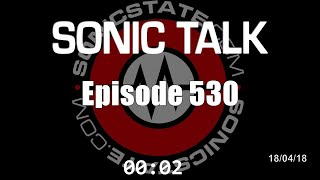 Sonic TALK 530 - We Dont Want Your Stinking Clagnuts