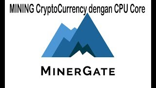 Tutorial CPU Mining Bitcoin dengan Minergate