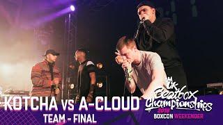 Kotcha vs A-Cloud | Team Final | 2018 UK Beatbox Championships