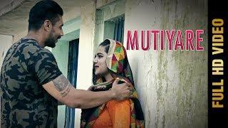 New Punjabi Song - MUTIYARE (Full Video) | Rajinder Singh Gill | Latest Punjabi Songs 2017