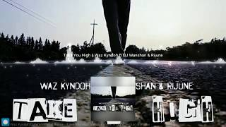 DJ Wanshan - Take You High (feat. Rijune, Waz Kyndoh) [Official Preview]