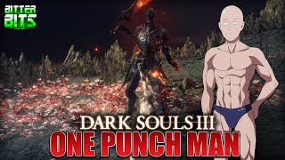 Dark Souls 3 - ONE PUNCH MAN (All Bosses One Shot Montage)