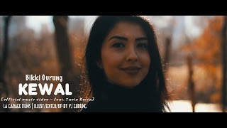 Bikki Gurung - Kewal (Official Music Video)