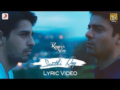 Xxx Mp4 Saathi Rey Lyric Video – Kapoor Sons Sidharth Alia Fawad Rishi Kapoor Arko 3gp Sex