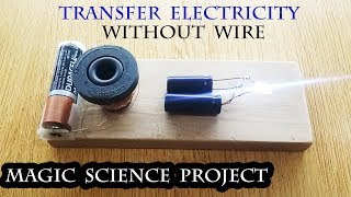 Transfer Electricity without Wire,  Wireless Electricity, Electronics Projects Science Fair Projects
