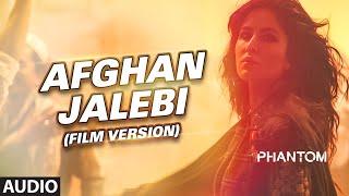 Afghan Jalebi (Film Version) Full AUDIO Song | Phantom | Saif Ali Khan, Katrina Kaif | T-Series
