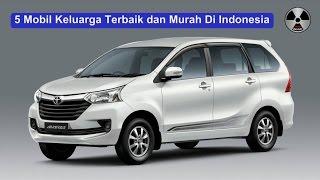 Inilah 5 Mobil Keluarga Terbaik dan Murah Di Indonesia! Anda yang mana?