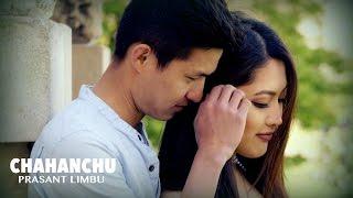 Chahanchu (Imagination Of Love) - Prasant Limbu (OFFICIAL MV)