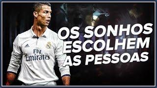 """Cristiano Ronaldo - """"Os sonhos escolhem as pessoas"""" - Motivacional 16/2017 HD"""