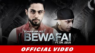 Zohaib Amjad - Bewafai ft. Dr. Zeus | Latest Punjabi Song 2016 | Official Video | New Punjabi Songs