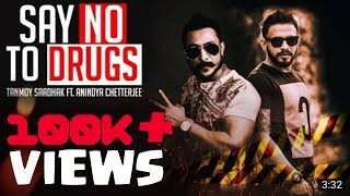 SAY NO TO DRUGS I Full Video Song I Tanmoy Saadhak Ft. Anindya Chatterjee I Latest Bengali Rap Song