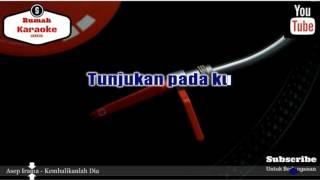 Karaoke Asep Irama - Kembalikanlah Dia