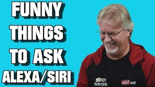 Top 10 Funny Things To Ask Alexa Or Siri