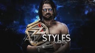 WWE-Aj Styles Tribute - WWE World Champion 2017
