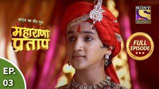 Bharat Ka Veer Putra - Maharana Pratap - Episode 3 - 29th May 2013