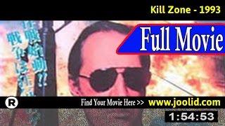 Watch: Kill Zone (1993) Full Movie Online