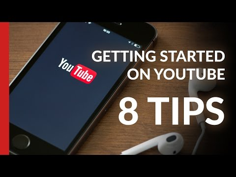 8 Tips & Realities When Starting A New YouTube Channel