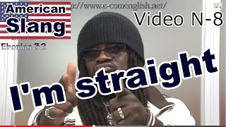 Slang Afro Américain - Argot Anglais 8/32 : I'm Straight.