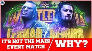 Why WWE Doesn't Want Roman vs Brock Match in Main Event ?