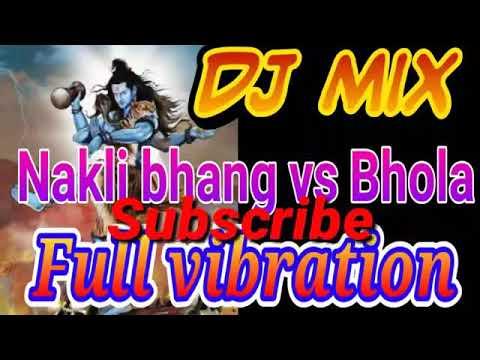 Nakli Bhang vs Bhola ( Remix dj song ) '! New dj shiv bhajan daak kawad !! Bhole song 2018 !!
