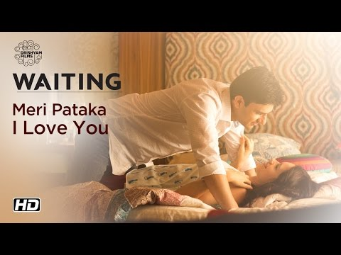 Xxx Mp4 WAITING Meri Pataka I Love You Now On DVD Kalki Koechlin Arjun Mathur 3gp Sex