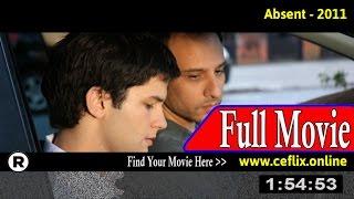 Watch: Absent (2011) Full Movie Online