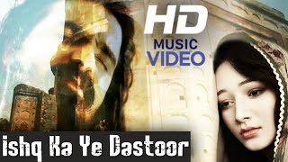 Ishq Ka Yeh Dastoor | LOVE Song| Full HD 1080p | Lastest Romantic Song | Asrar