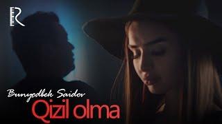 Bunyodbek Saidov - Qizil olma | Бунёдбек Саидов - Кизил олма